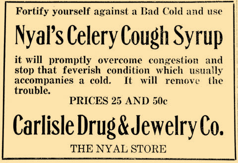 Nyal's Celery Cough Syrup was just the medicine to fight a cold and fever 100 years ago.