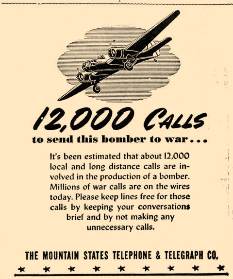 Back in the day when telephones were connected to lines it was important to keep them free for important war calls, according to this ad for Mountain States Telephone & Telegraph from the Outlook in 1942.