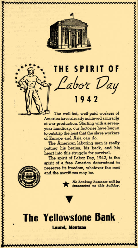 "The spirit of Labor Day, 1942, ""is the spirit of a free America determined to preserve its freedom, whatever the cost and the sacrifices may be,"" according to this Yellowstone Bank ad."