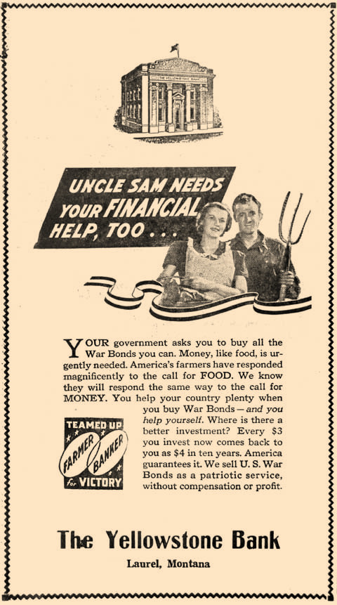 Saving money helped the war effort in 1942. The Yellowstone Bank urged folks to buy war bonds.