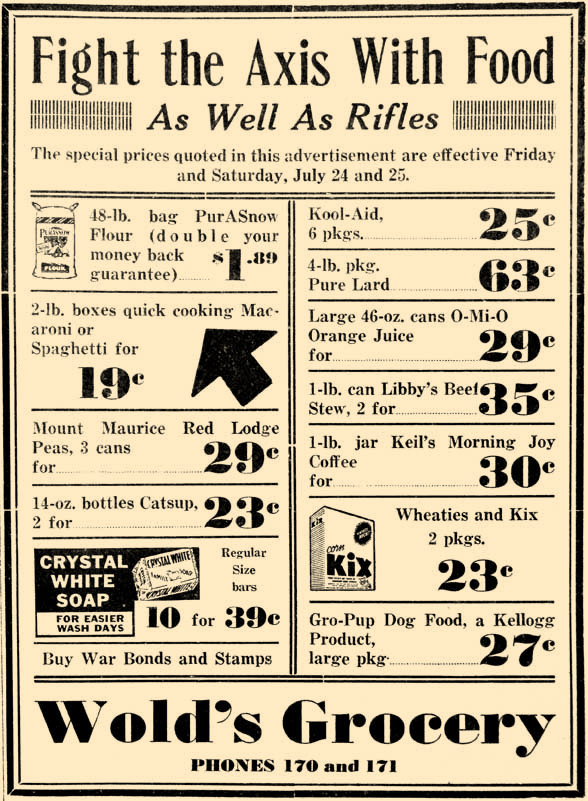 "In 1942, Wold's Grocery ad asks customers to ""Fight the Axis with Food, As Well as Rifles."" Being thrifty and saving money with War Bonds was one way to support the war."