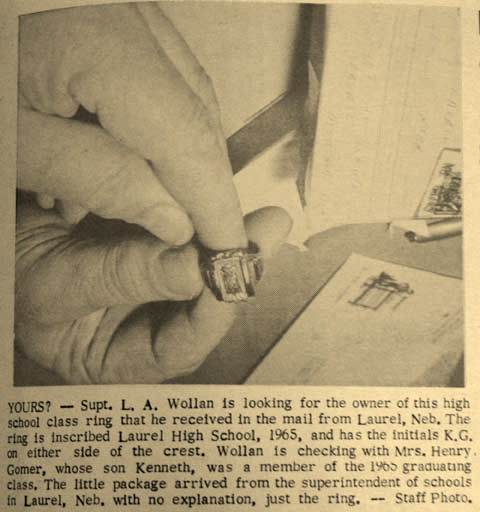 To this day, Ken Gomer doesn't know how his class ring turned up in Laurel, Neb. in 1967. He was in military training when it was found, but his mother claimed it for him.
