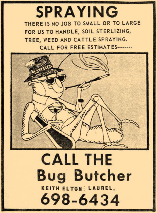 The Bug Butcher was on call in the spring of 1967, to rid anything big or small of the martini-swigging, smoking, no-good critters.