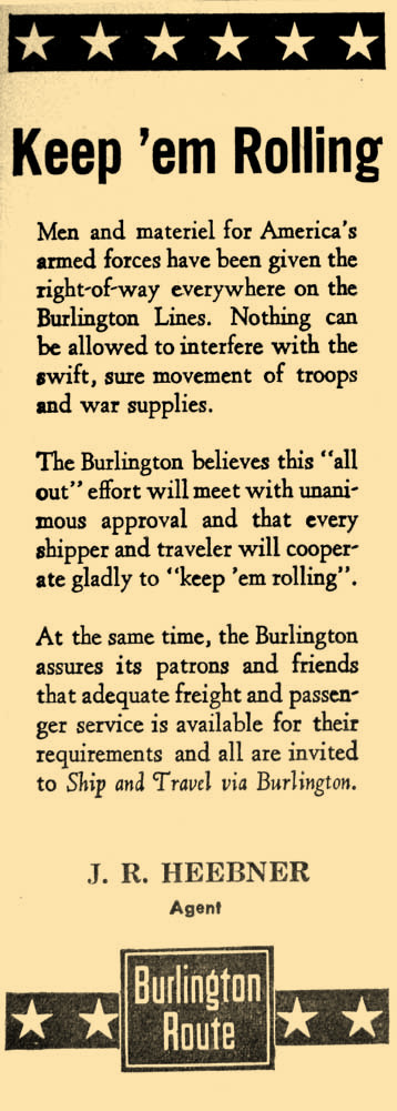In 1942 with the war underway, J.R. Heebner, agent for the Burlington Route reassures customers will be accorded service.
